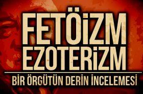 Fetöizm ve Ezoterizm : Bir Örgütün Derin İncelemesi